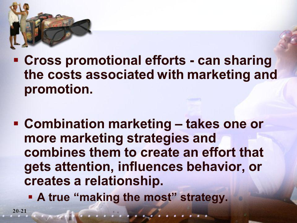 20-21 Cross promotional efforts - can sharing the costs associated with marketing and promotion.