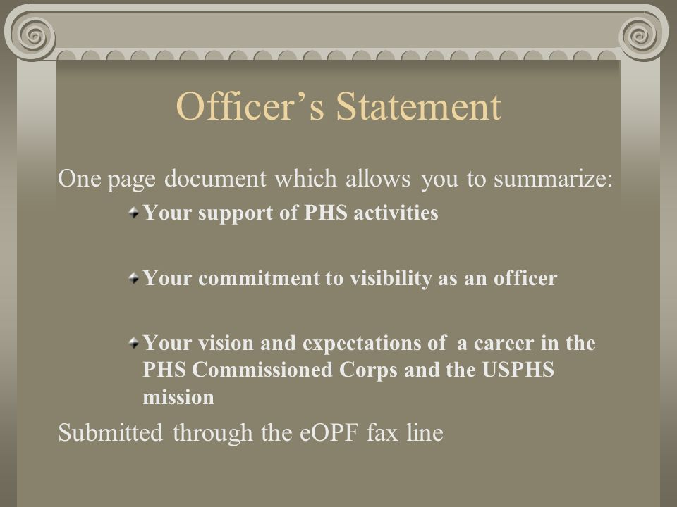 Officers Statement One page document which allows you to summarize: Your support of PHS activities Your commitment to visibility as an officer Your vi