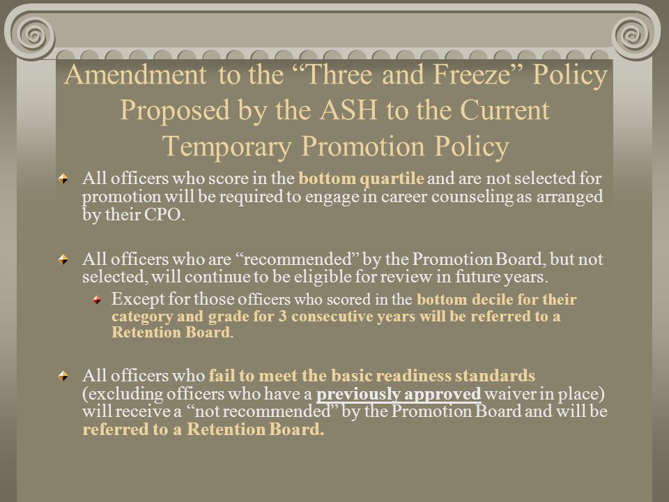 Amendment to the Three and Freeze Policy Proposed by the ASH to the Current Temporary Promotion Policy All officers who score in the bottom quartile a