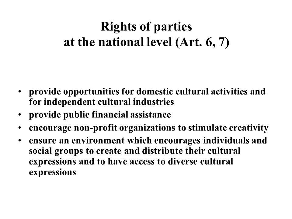International cooperation for development International cooperation lies at the heart of the Convention (Art.