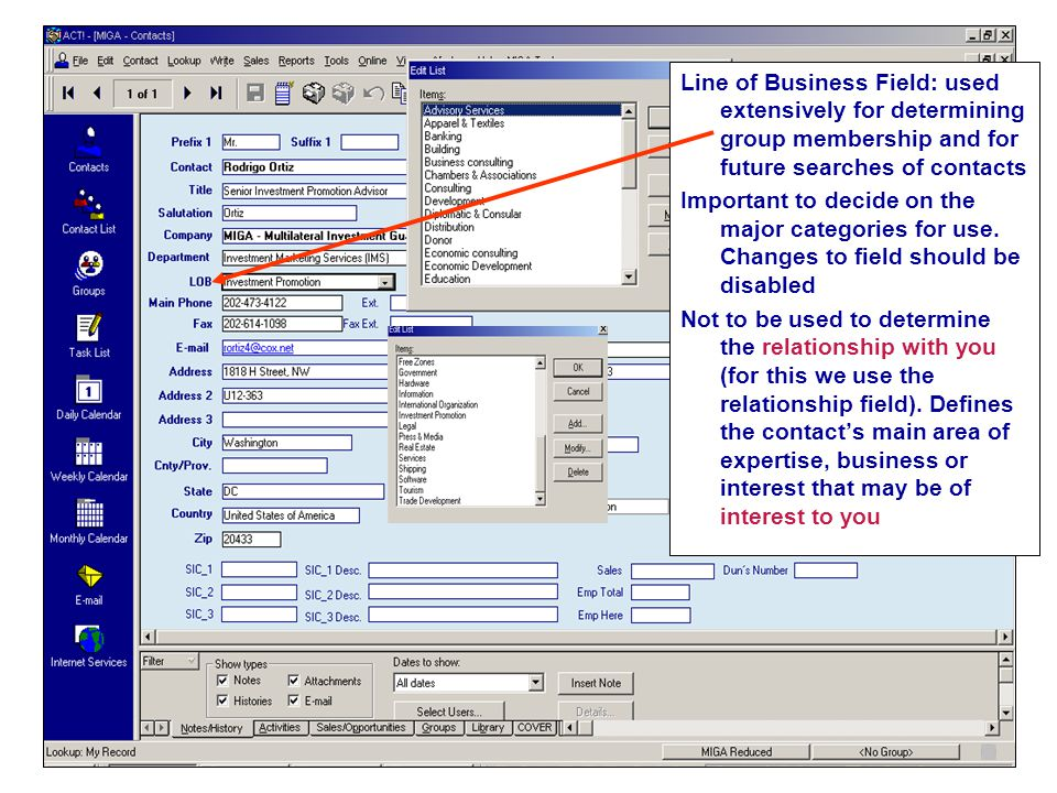 Line of Business Field: used extensively for determining group membership and for future searches of contacts Important to decide on the major categories for use.