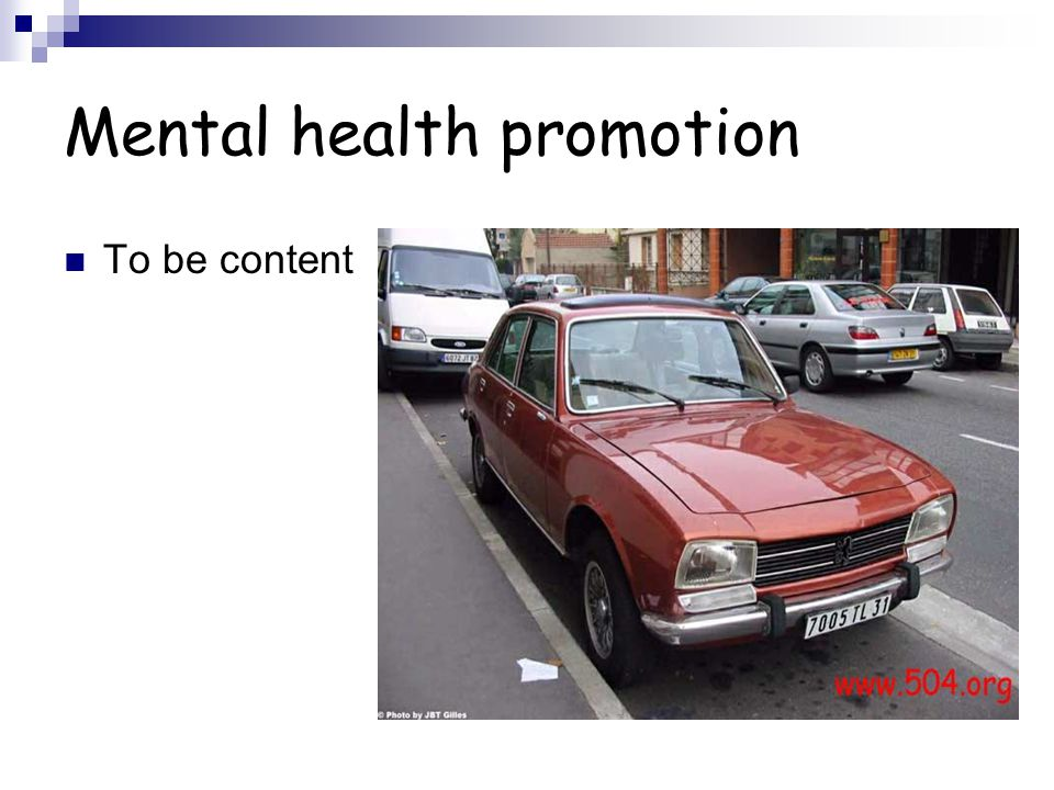 Mental health promotion To be content