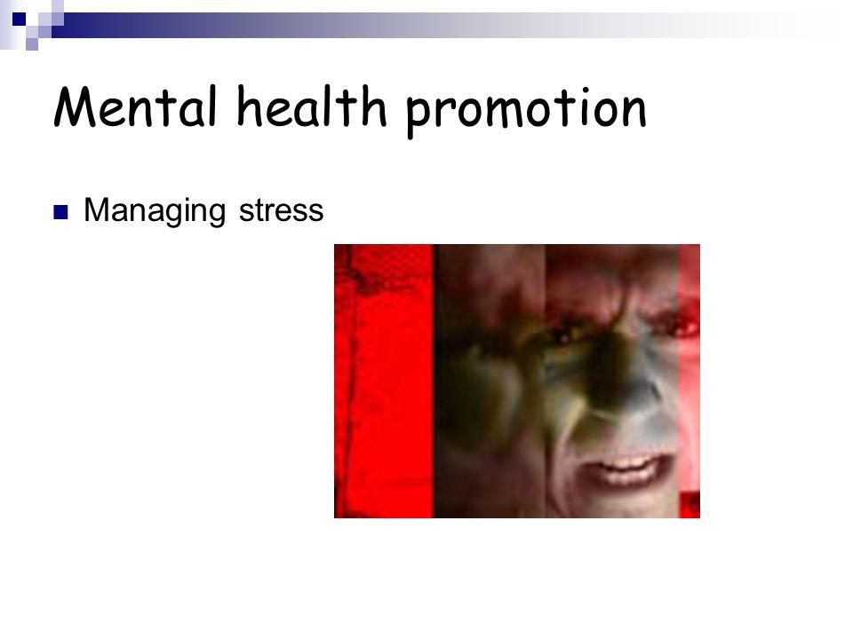 Mental health promotion Managing stress