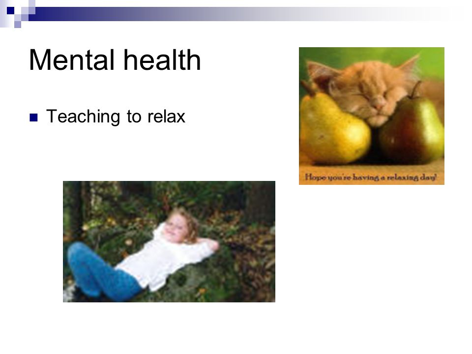 Mental health Teaching to relax