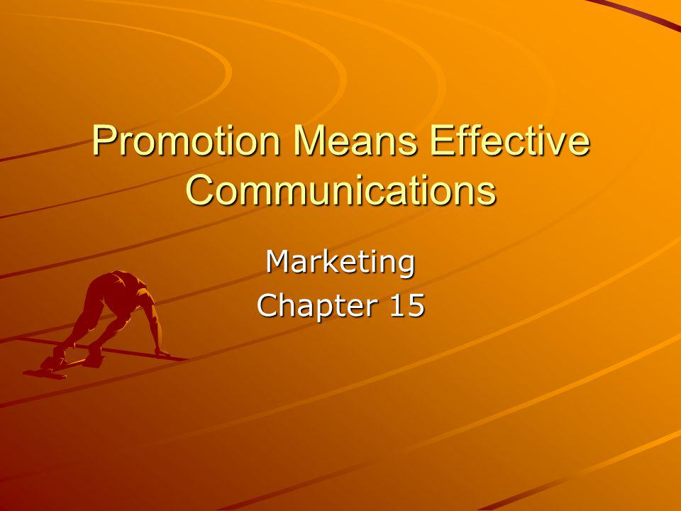 Promotion Means Effective Communications Marketing Chapter 15