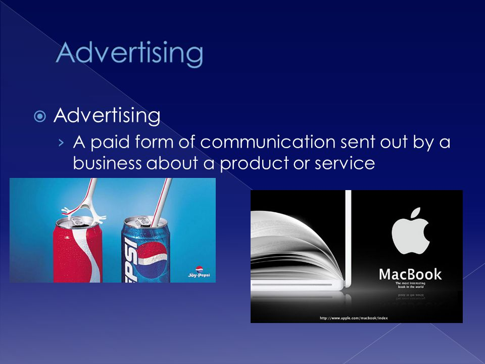 Advertising A paid form of communication sent out by a business about a product or service