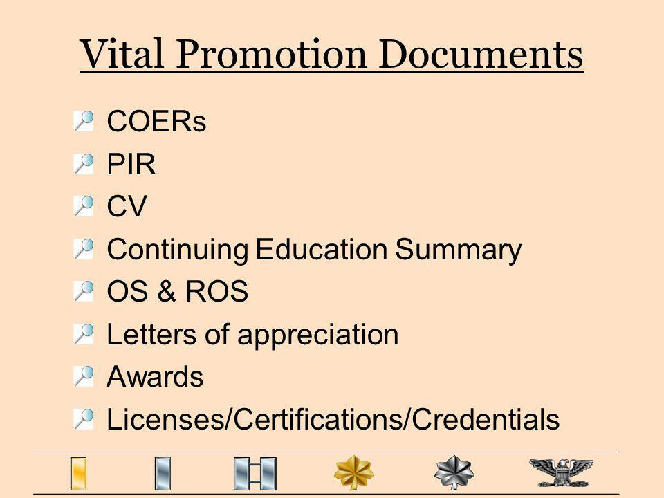 Vital Promotion Documents COERs PIR CV Continuing Education Summary OS & ROS Letters of appreciation Awards Licenses/Certifications/Credentials