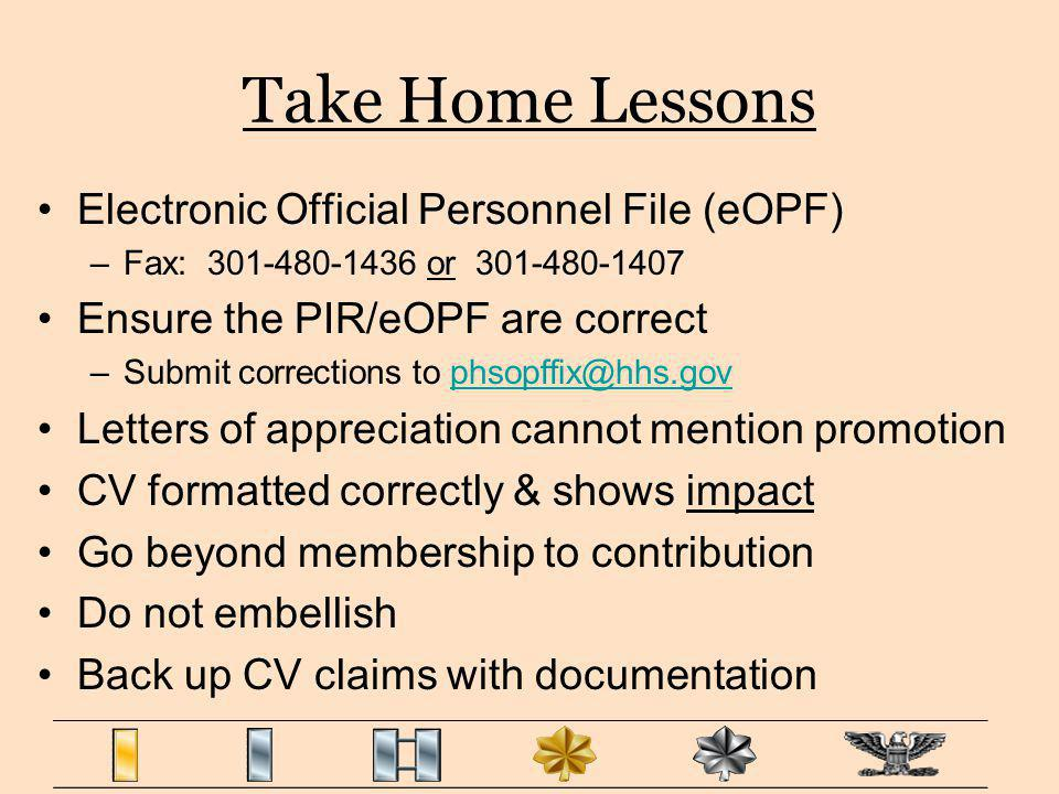 Electronic Official Personnel File (eOPF) –Fax: 301-480-1436 or 301-480-1407 Ensure the PIR/eOPF are correct –Submit corrections to phsopffix@hhs.govp