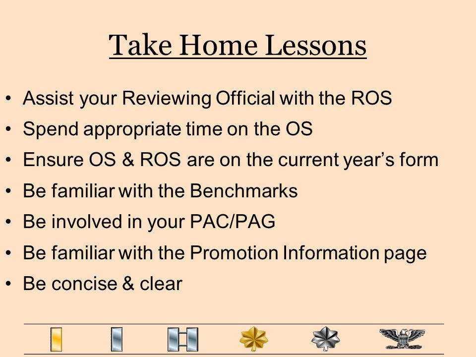 Assist your Reviewing Official with the ROS Spend appropriate time on the OS Ensure OS & ROS are on the current years form Be familiar with the Benchm