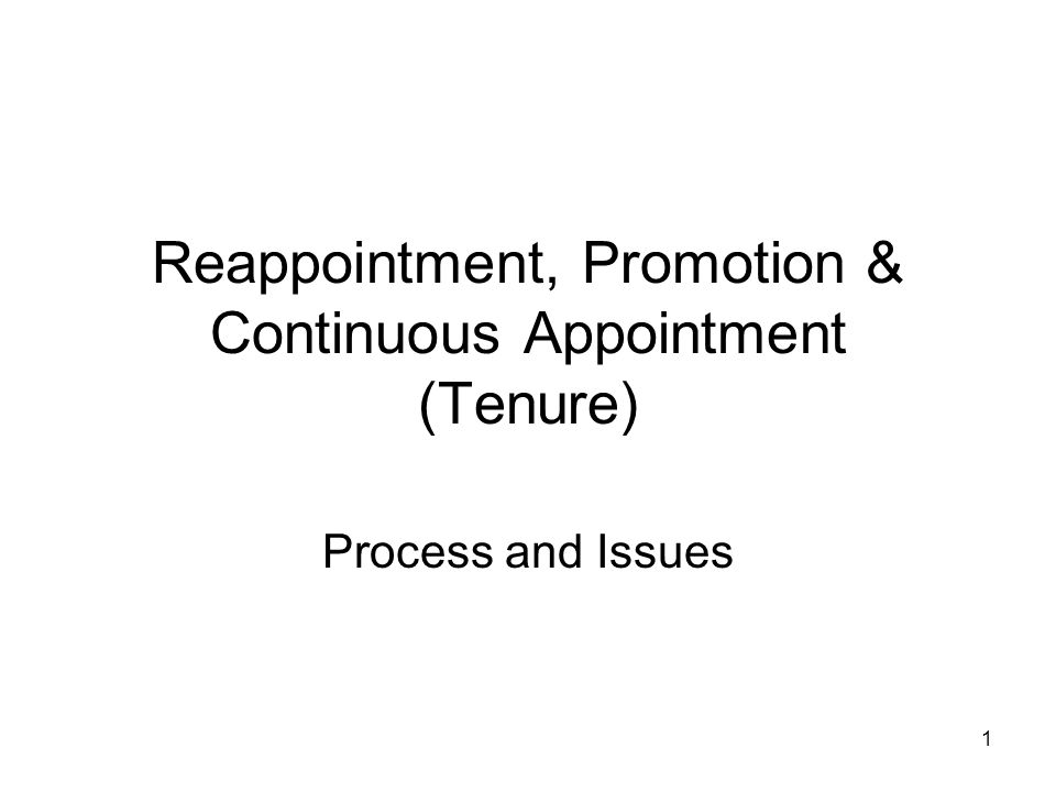1 Reappointment, Promotion & Continuous Appointment (Tenure) Process and Issues