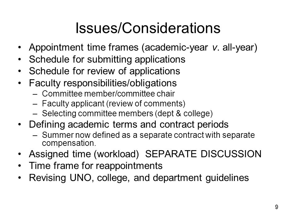 9 Issues/Considerations Appointment time frames (academic-year v.