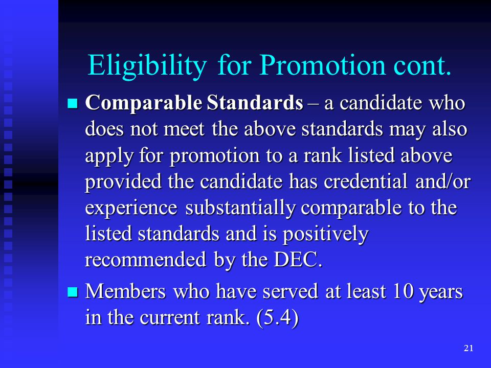 Eligibility for Promotion cont. Comparable Standards – a candidate who does not meet the above standards may also apply for promotion to a rank listed