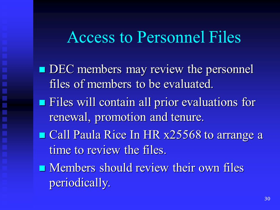 Access to Personnel Files DEC members may review the personnel files of members to be evaluated. DEC members may review the personnel files of members