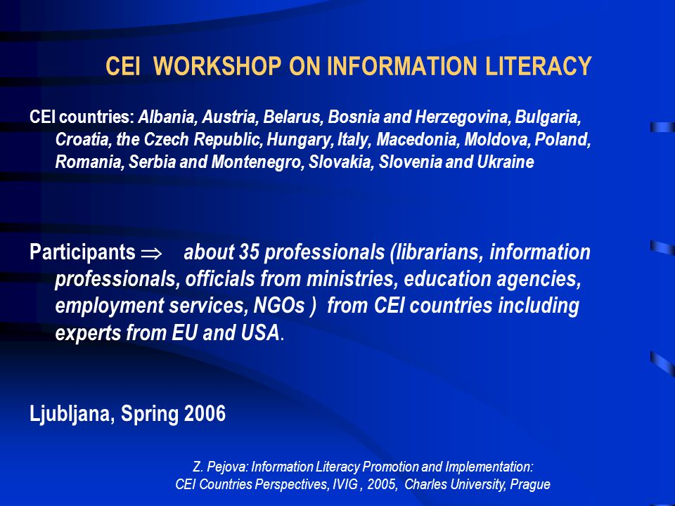 Z. Pejova: Information Literacy Promotion and Implementation: CEI Countries Perspectives, IVIG, 2005, Charles University, Prague SLOVENIA - ICPE - INI