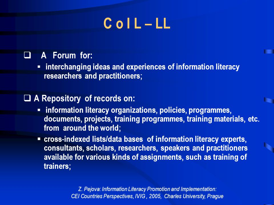 Z. Pejova: Information Literacy Promotion and Implementation: CEI Countries Perspectives, IVIG, 2005, Charles University, Prague INFORMATION LITERACY