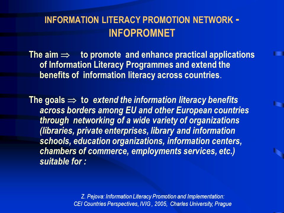 Z. Pejova: Information Literacy Promotion and Implementation: CEI Countries Perspectives, IVIG, 2005, Charles University, Prague C o I L – LL Mount a