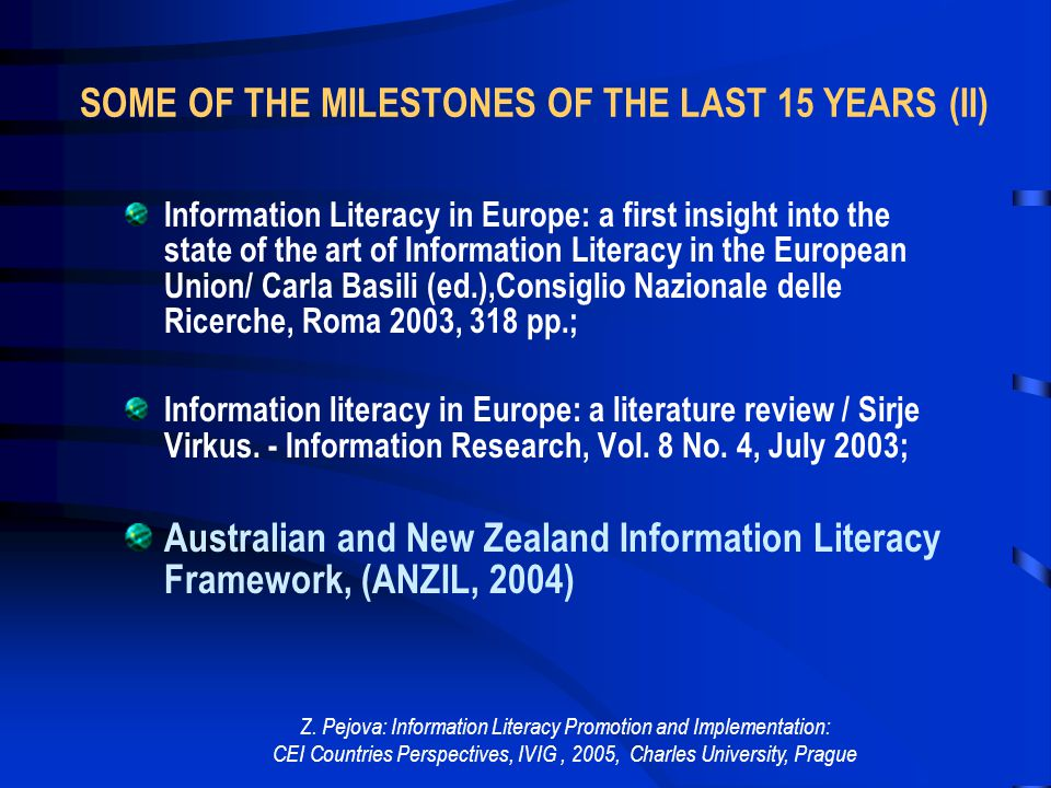 Z. Pejova: Information Literacy Promotion and Implementation: CEI Countries Perspectives, IVIG, 2005, Charles University, Prague SOME OF THE MILESTONE