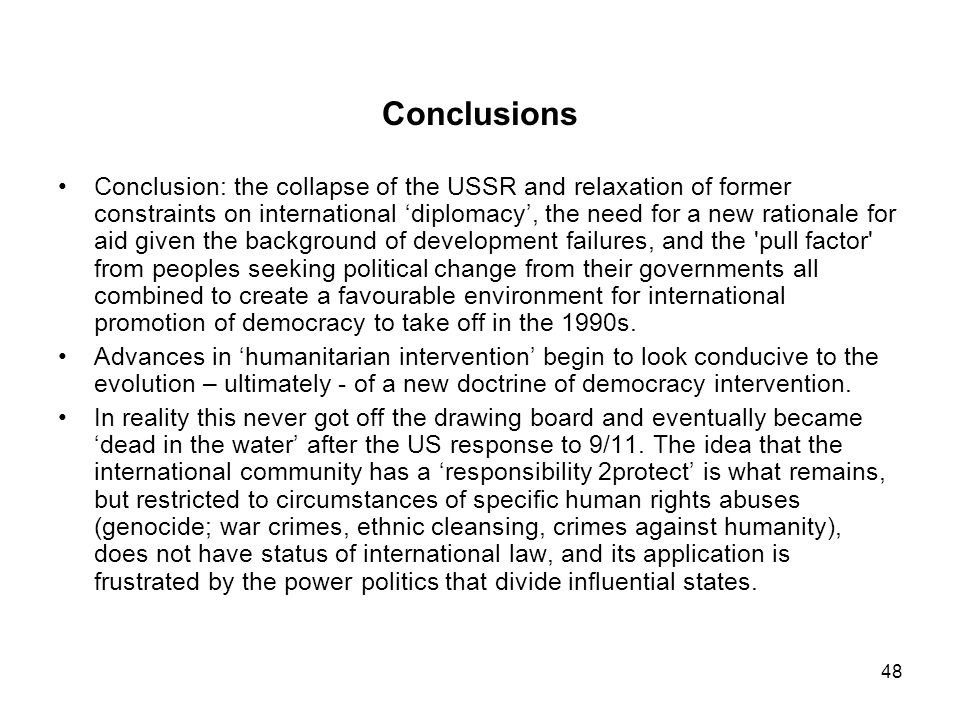 Conclusions Conclusion: the collapse of the USSR and relaxation of former constraints on international diplomacy, the need for a new rationale for aid