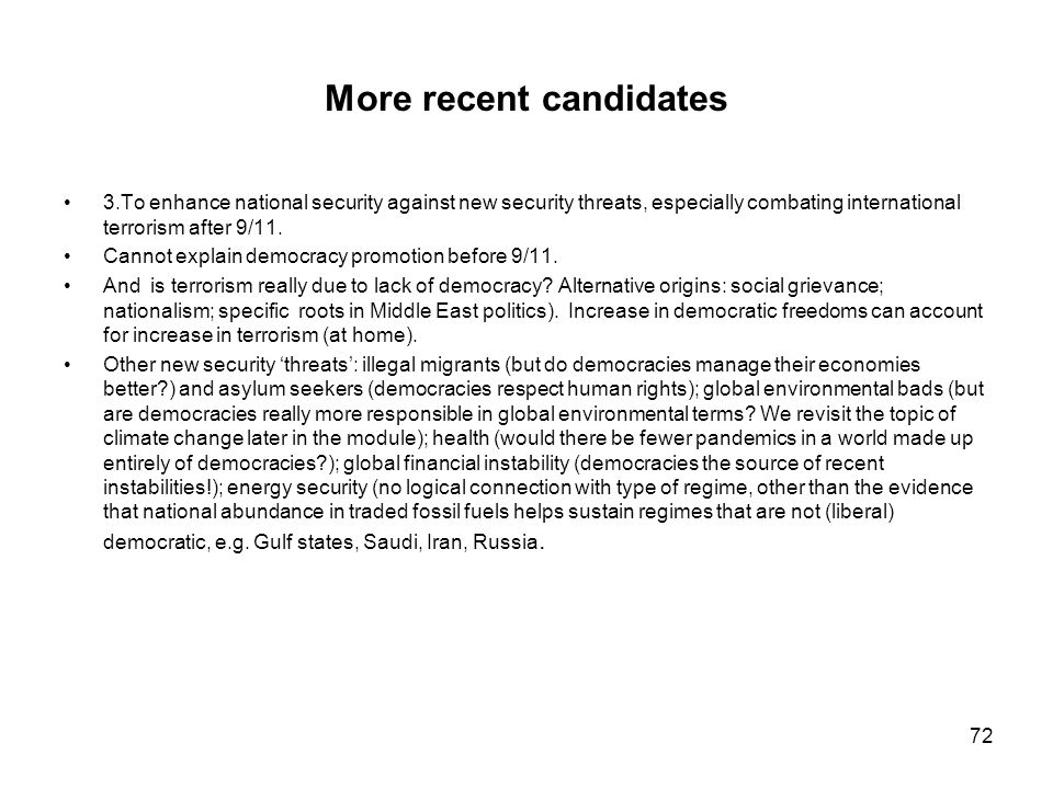 More recent candidates 3.To enhance national security against new security threats, especially combating international terrorism after 9/11. Cannot ex