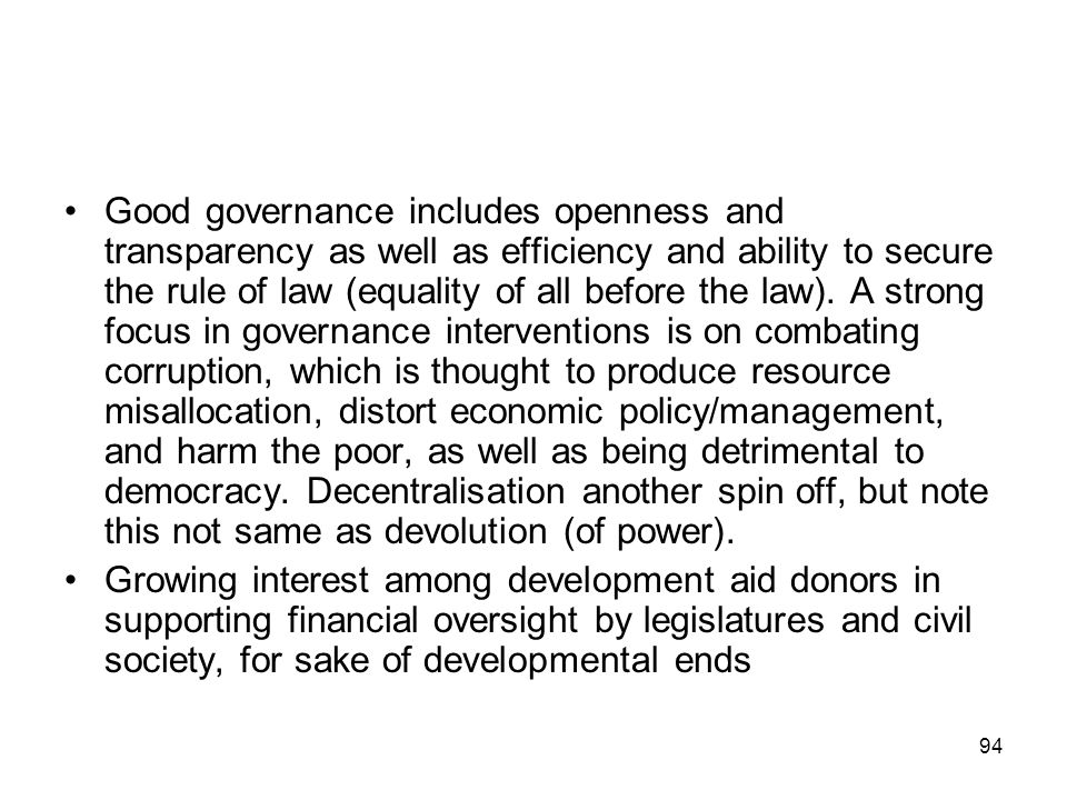 Good governance includes openness and transparency as well as efficiency and ability to secure the rule of law (equality of all before the law). A str
