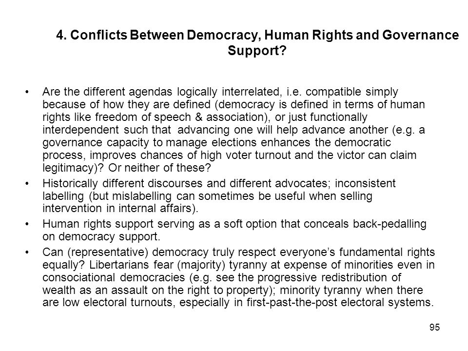 95 4. Conflicts Between Democracy, Human Rights and Governance Support? Are the different agendas logically interrelated, i.e. compatible simply becau