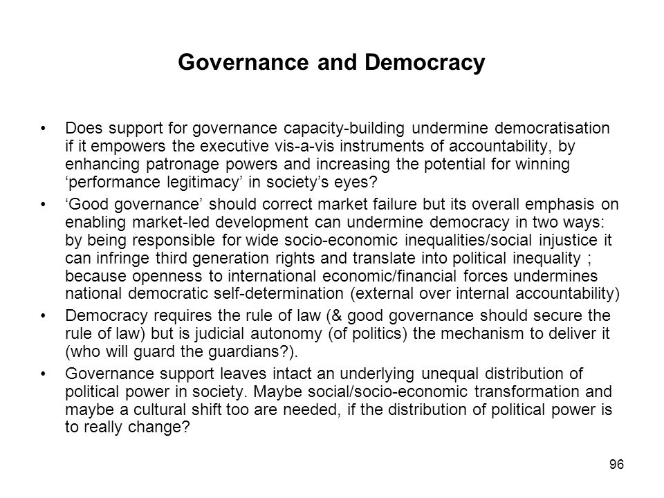 Governance and Democracy Does support for governance capacity-building undermine democratisation if it empowers the executive vis-a-vis instruments of