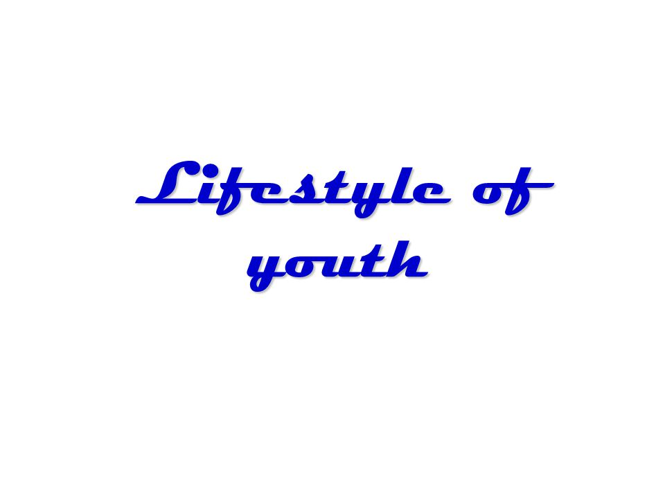 Lifestyle of youth