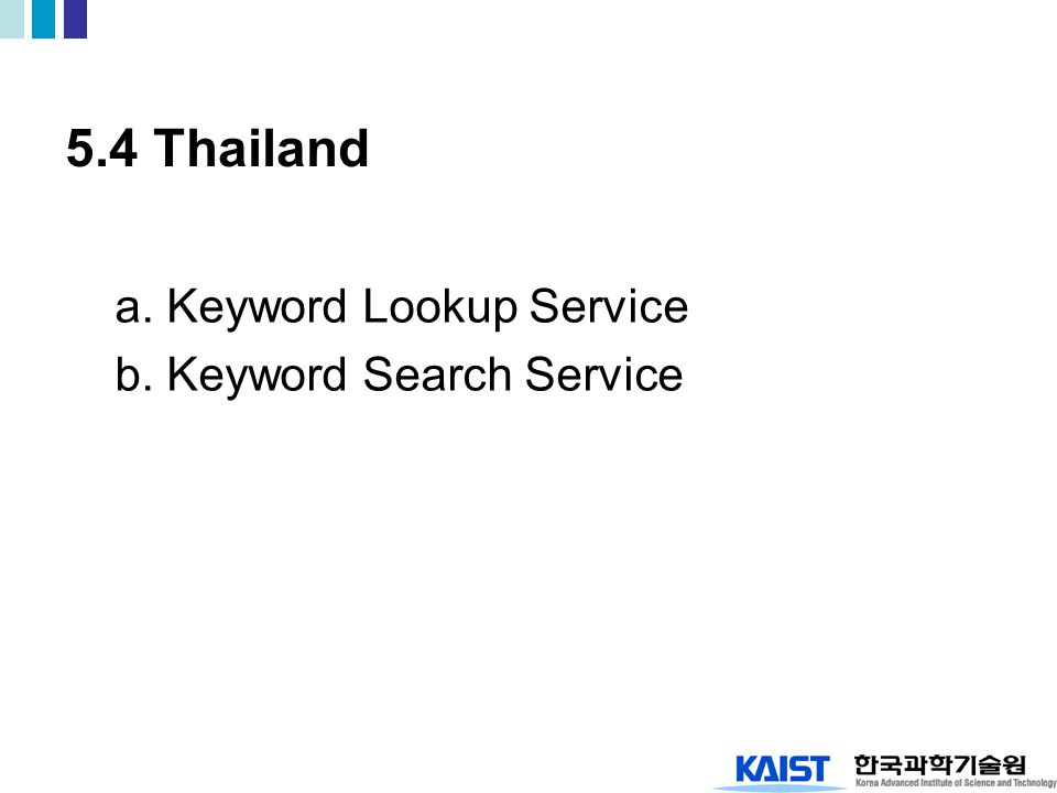 5.4 Thailand a. Keyword Lookup Service b. Keyword Search Service