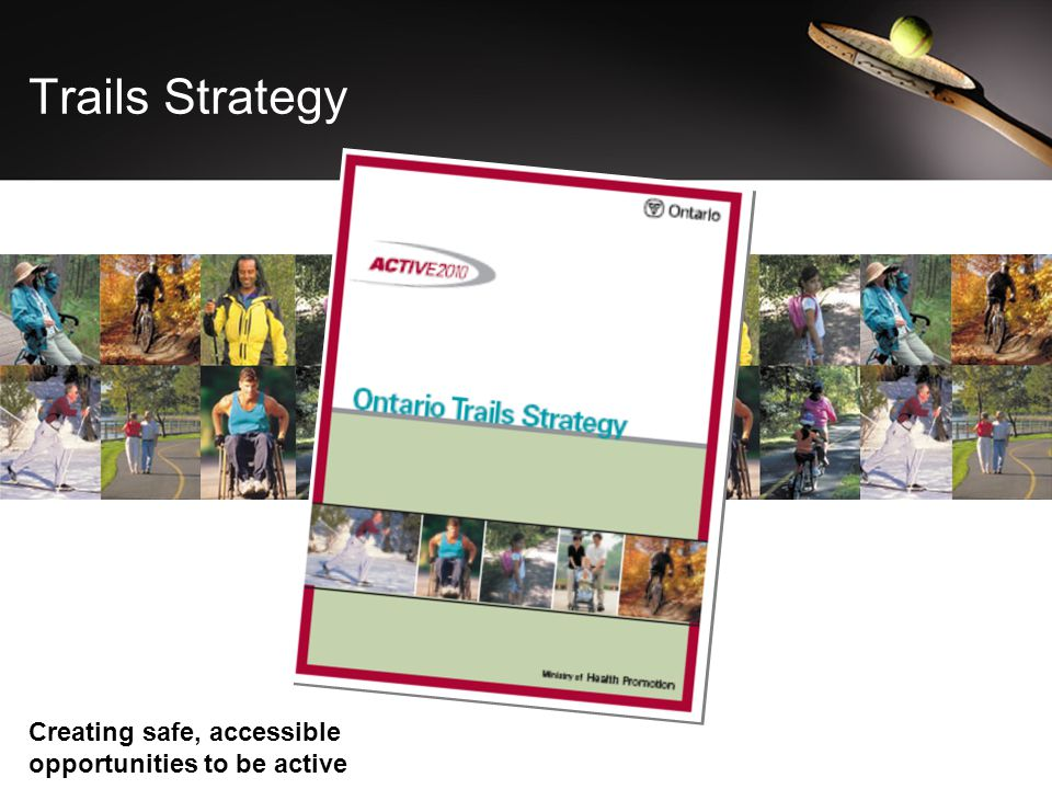 Trails Strategy Creating safe, accessible opportunities to be active