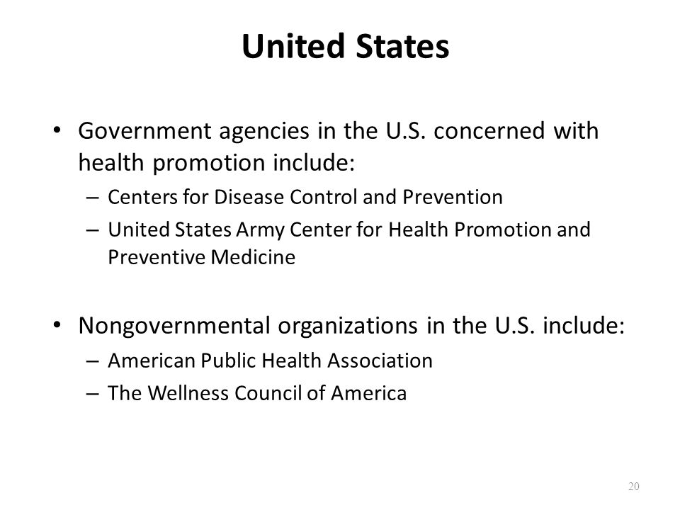 United States Government agencies in the U.S. concerned with health promotion include: – Centers for Disease Control and Prevention – United States Ar