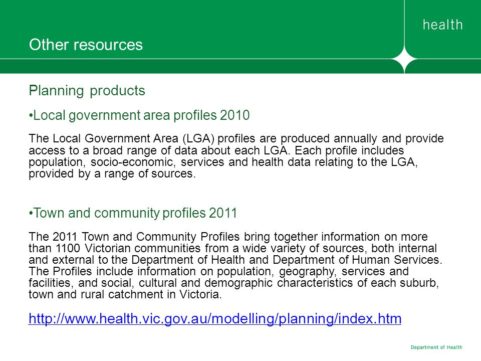 Other resources Planning products Local government area profiles 2010 The Local Government Area (LGA) profiles are produced annually and provide acces