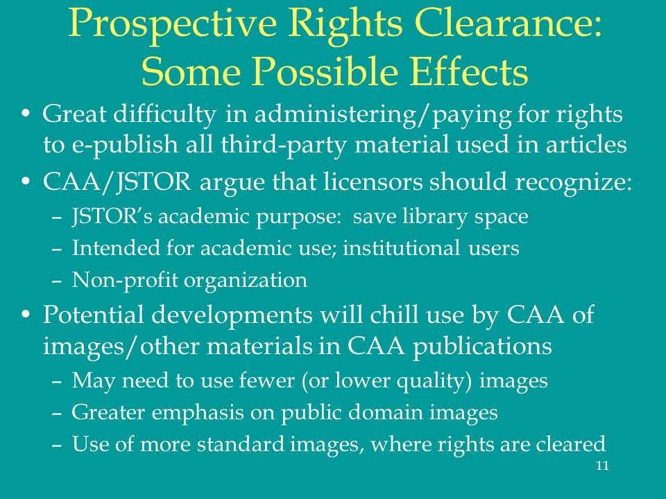 11 Prospective Rights Clearance: Some Possible Effects Great difficulty in administering/paying for rights to e-publish all third-party material used