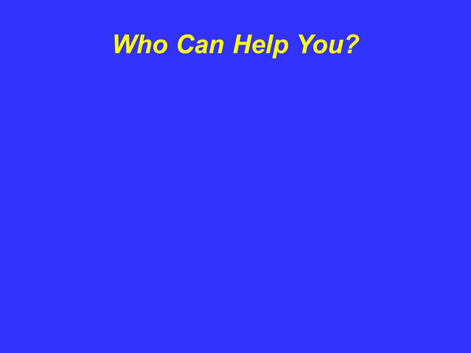 Who Can Help You