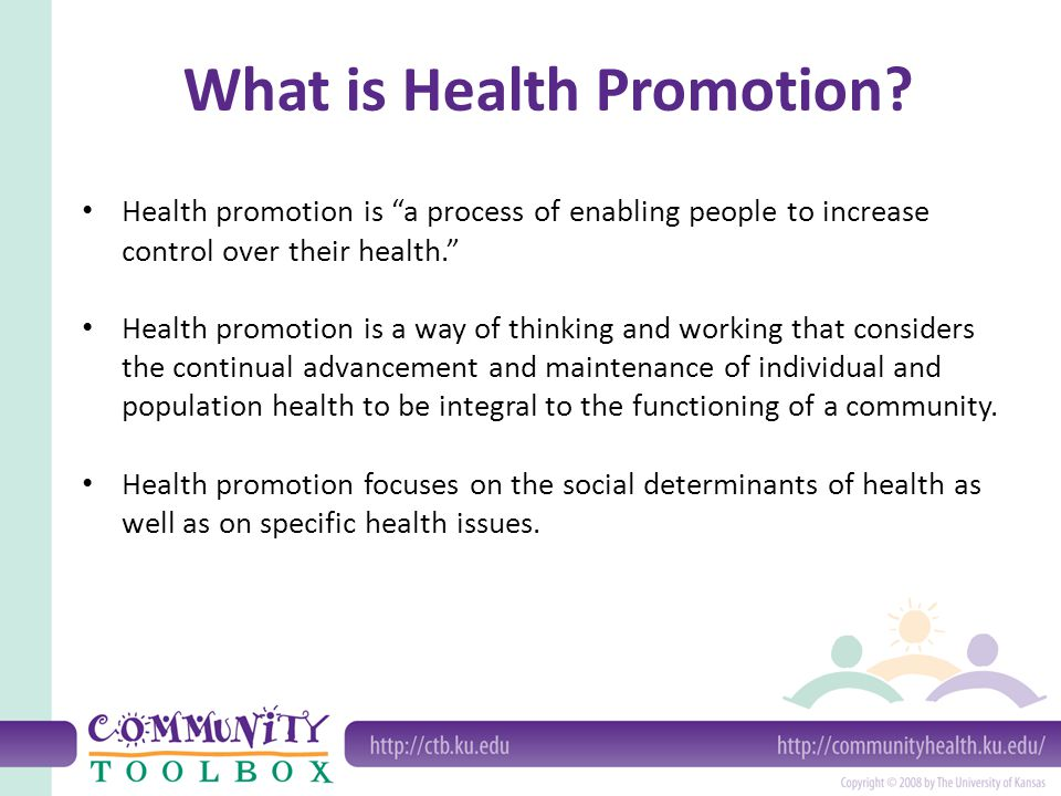 Health promotion is a process of enabling people to increase control over their health. Health promotion is a way of thinking and working that conside