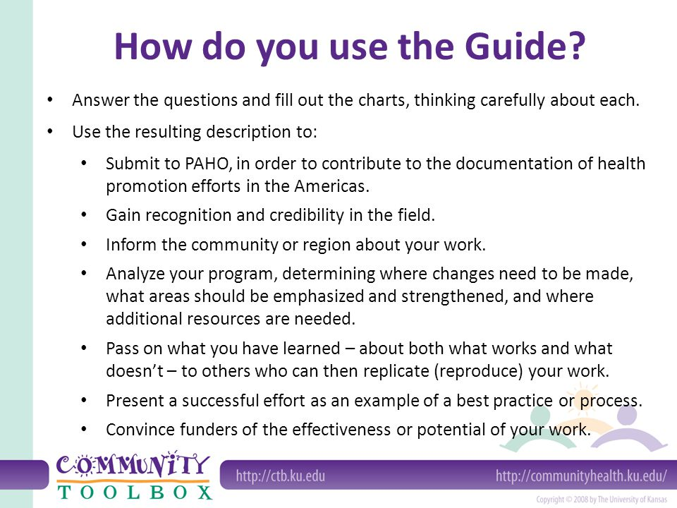 How do you use the Guide? Answer the questions and fill out the charts, thinking carefully about each. Use the resulting description to: Submit to PAH