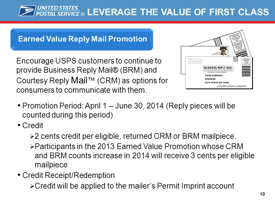 10 Encourage USPS customers to continue to provide Business Reply Mail® (BRM) and Courtesy Reply Mail (CRM) as options for consumers to communicate wi