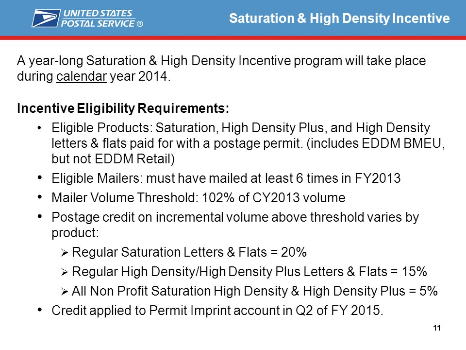 Saturation & High Density Incentive A year-long Saturation & High Density Incentive program will take place during calendar year 2014.