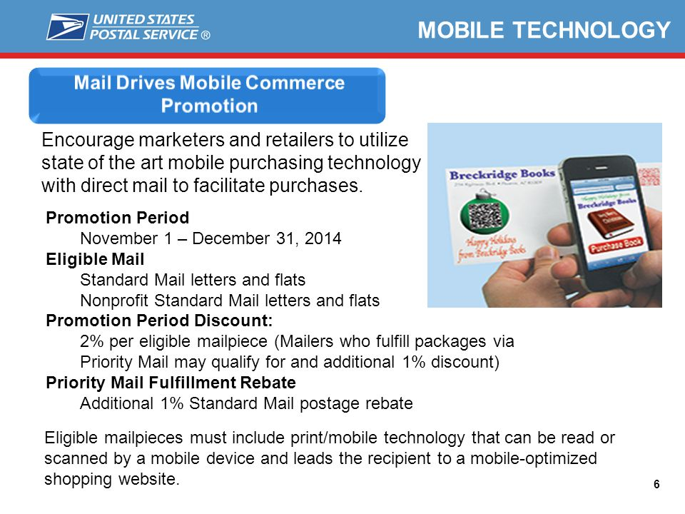6 Encourage marketers and retailers to utilize state of the art mobile purchasing technology with direct mail to facilitate purchases. MOBILE TECHNOLO