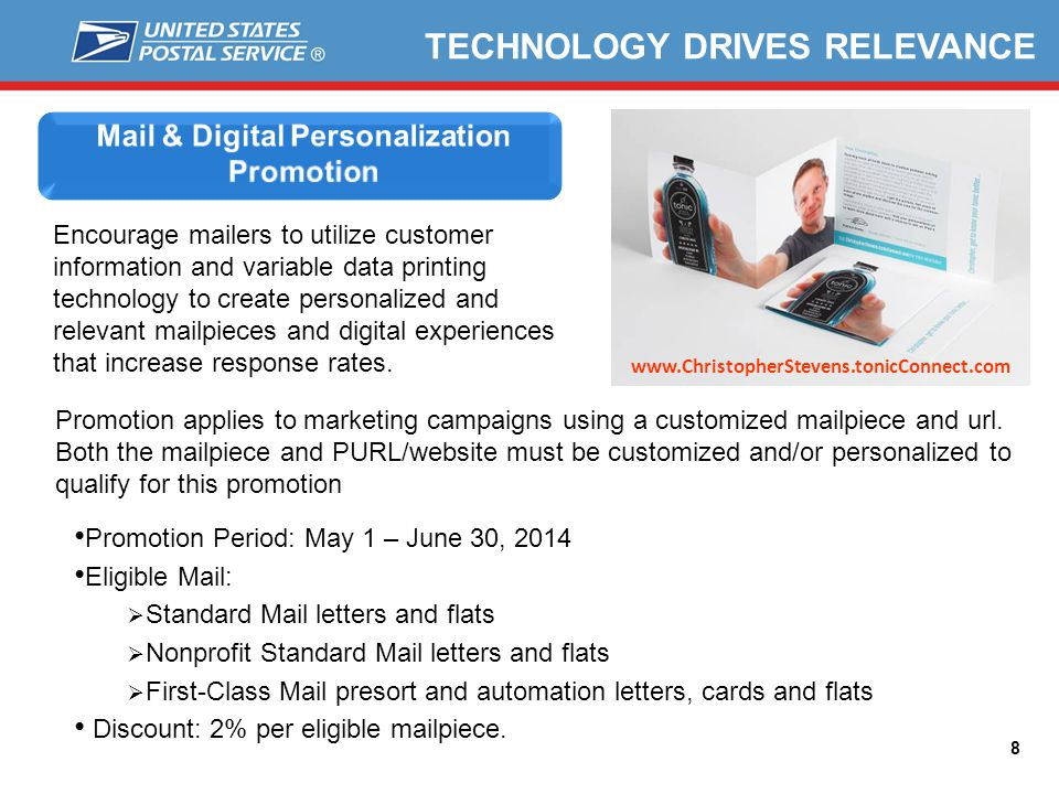 8 Encourage mailers to utilize customer information and variable data printing technology to create personalized and relevant mailpieces and digital e