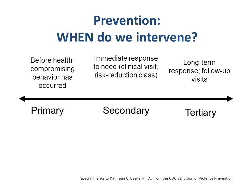Prevention: WHEN do we intervene.