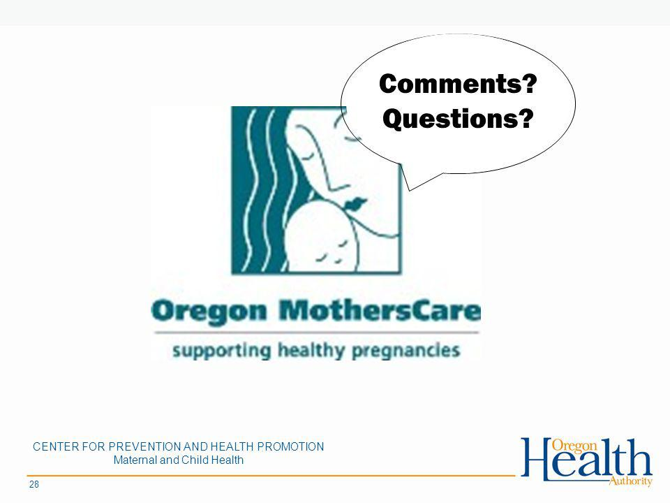 28 Comments Questions CENTER FOR PREVENTION AND HEALTH PROMOTION Maternal and Child Health