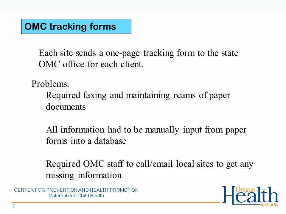 8 OMC tracking forms Each site sends a one-page tracking form to the state OMC office for each client.