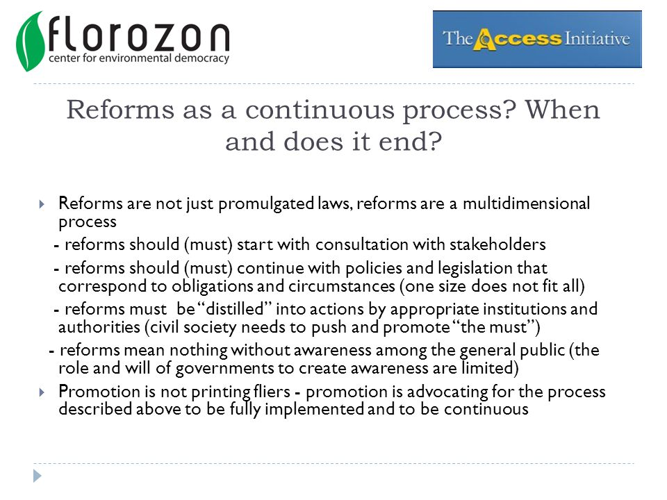 Reforms as a continuous process. When and does it end.