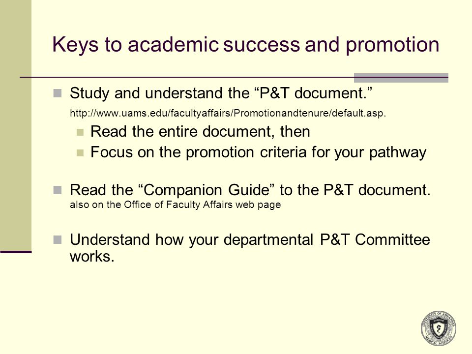 Keys to academic success and promotion Develop at least one P&T mentoring relationship.