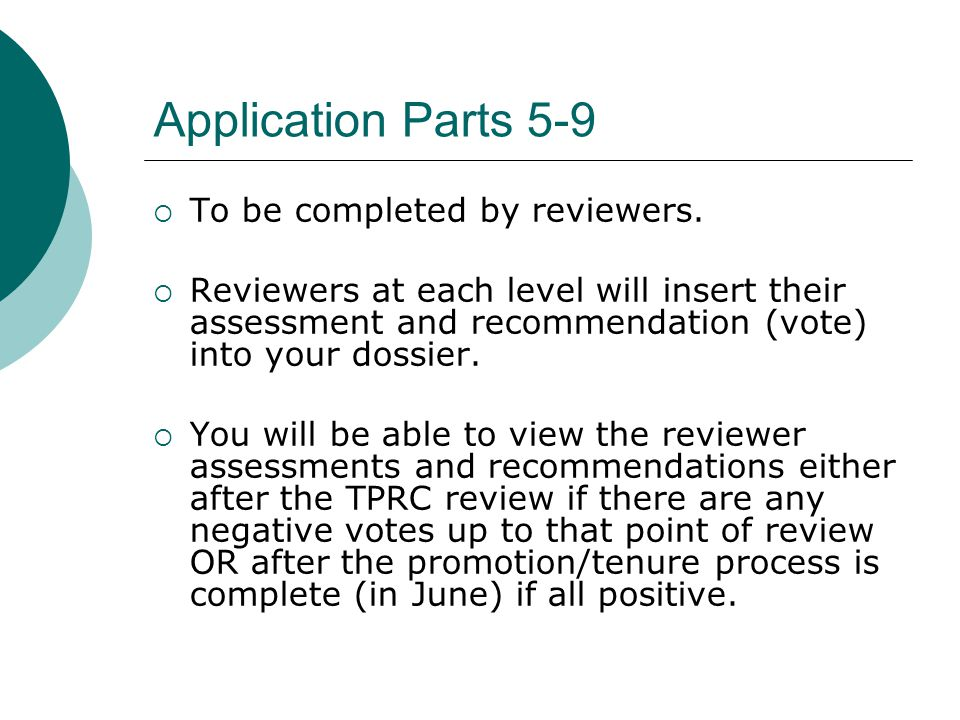 Application Parts 5-9 To be completed by reviewers. Reviewers at each level will insert their assessment and recommendation (vote) into your dossier.