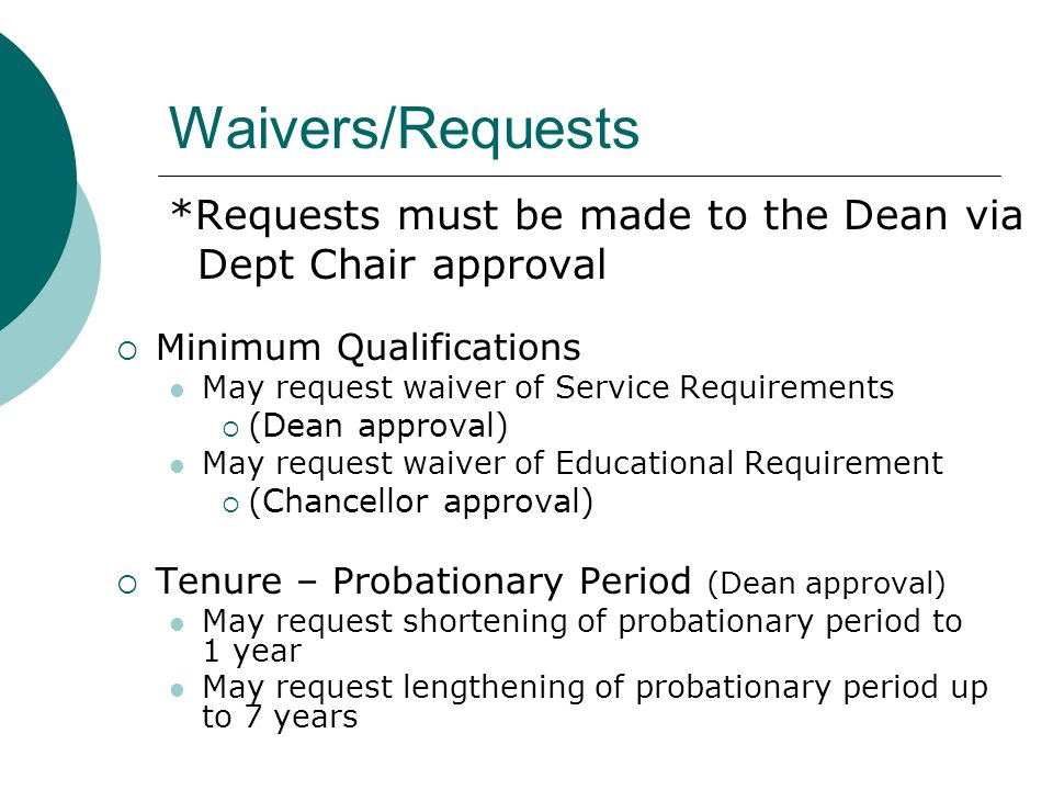 Waivers/Requests *Requests must be made to the Dean via Dept Chair approval Minimum Qualifications May request waiver of Service Requirements (Dean ap