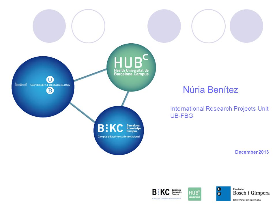 Núria Benítez International Research Projects Unit UB-FBG December 2013