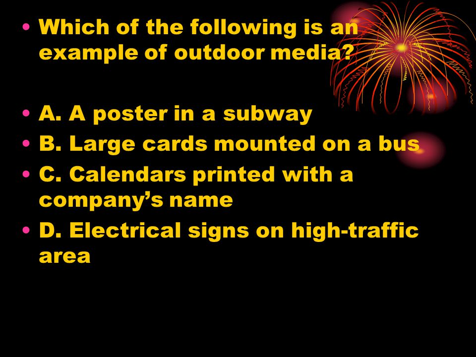 Which of the following is an example of outdoor media.