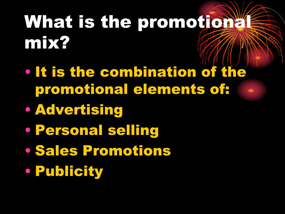 What is the promotional mix.