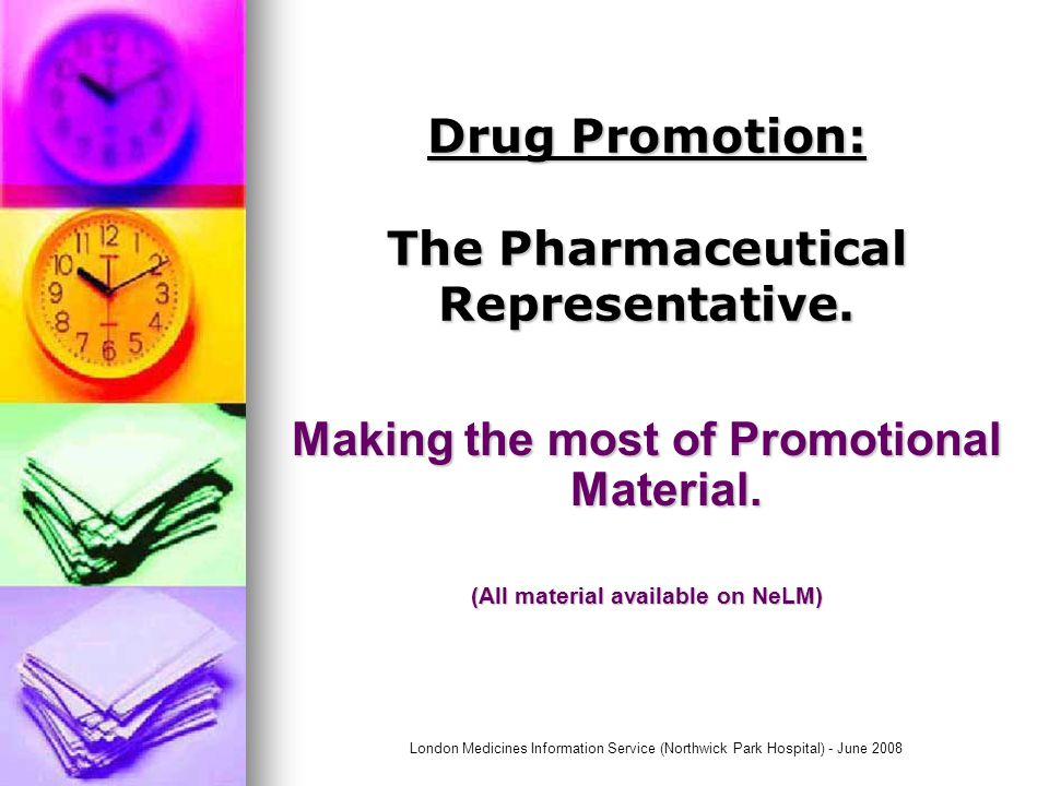 London Medicines Information Service (Northwick Park Hospital) - June 2008 Evaluating Product Information.